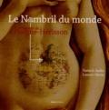 Yannick Jaulin et Laurent Morin - Le nombril du monde - La légende de Pougne-Hérisson.