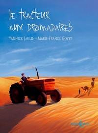 Yannick Jaulin et Marie-France Goyet - Le tracteur aux dromadaires.