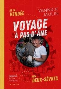 Yannick Jaulin - Voyage à pas d'âne - De la Vendée aux Deux Sèvres.