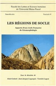 Yannick Lageat et Jean-Jacques Lagasquie - Les régions de socle. - Apports d'une école française de géomorphologie.