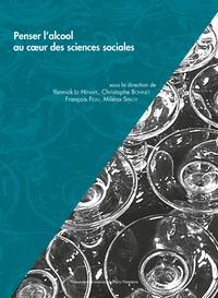 Yannick Le Hénaff et Christophe Bonnet - Penser l'alcool au coeur des sciences sociales.
