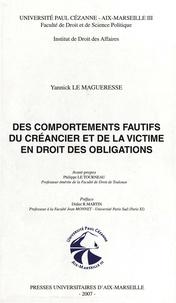 Yannick Le Margueresse - Des comportements fautifs du créancier et de la victime en droit des obligations.