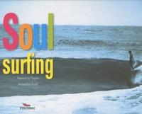 Yannick Le Toquin et Alexandre Hurel - Soul surfing.