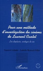 Yannick Lebtahi et Isabelle Roussel-Gillet - Pour une méthode d'investigation du cinéma de Laurent Cantet - Les déplacés, vertiges de soi.