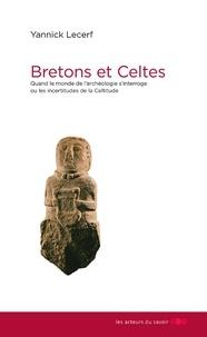 Deedr.fr Bretons et Celtes - Quand le monde de l'archéologie s'interroge ou les incertitudes de la celtitude Image
