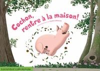 Yannick Lefrançois - Cochon, rentre à la maison!.