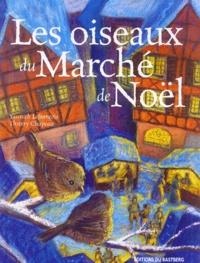 Yannick Lefrançois et Thierry Chapeau - Les oiseaux du Marché de Noël.