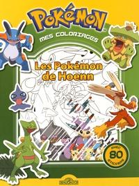 Yannick Lefrançois - Mes coloriages Pokémon - Les Pokémon de Hoenn.