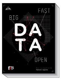 Yannick Lejeune - Big, fast & open data - Décrire, décrypter et prédire le monde : l'avènement des données.