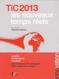 Yannick Lejeune et Stefana Broadbent - TiC 2013, les nouveaux temps réels - Société, entreprises, individus, comment les TIC changent notre rapport au temps.