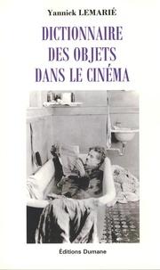 Yannick Lemarié - Dictionnaire des objets dans le cinéma.