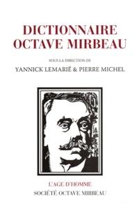 Yannick Lemarié et Pierre Michel - Dictionnaire Octave Mirbeau.