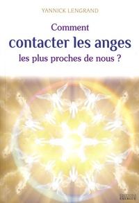 Yannick Lengrand - Comment contacter les anges les plus proches de nous ?.