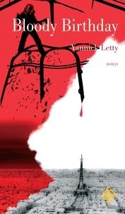 Yannick Letty - Bloody Birthday - Un thriller palpitant !.