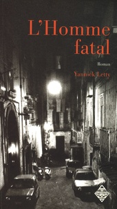Yannick Letty - L'Homme fatal.