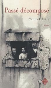 Yannick Letty - Passé décomposé.