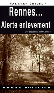 Yannick Loisel - Rennes... alerte enlèvement.