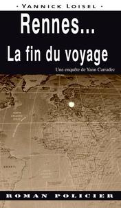 Yannick Loisel - Rennes... La fin du voyage.