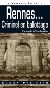 Yannick Loisel - Rennes... - Criminel en ballottage.