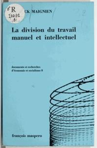 Yannick Maignien et Charles Bettelheim - La division du travail manuel et intellectuel (8) - Et sa suppression dans le passage au communisme chez Marx et ses successeurs.