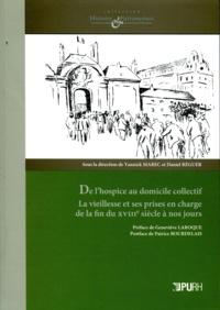 Yannick Marec et Daniel Reguer - De l'hospice au domicile collectif - La vieillesse et ses prises en charge de la fin du XVIIIe siècle à nos jours.