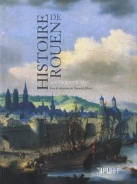 Yannick Marec - Histoire de Rouen - Antiquité - 1815.