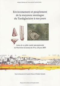 Yannick Miras et Frédéric Surmely - Environnement et peuplement de la moyenne montagne du Tardiglaciaire à nos jours.