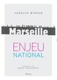 Yannick Mireur - Marseille, enjeu national.