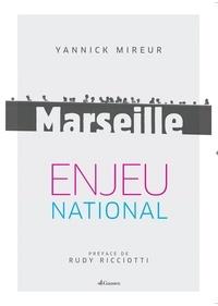 Livre en anglais télécharger le format pdf Marseille, enjeu national PDF DJVU FB2 in French par Yannick Mireur