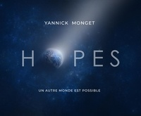Yannick Monget et Albert de Monaco - Hopes - Un autre monde est possible.