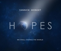 Yannick Monget et Albert de Monaco - Hopes - We shall change the world.