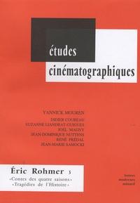"""Yannick Mouren - Eric Rohmer - Tome 3, """"Contes des quatre saisons"""" et """"Tragédies de l'Histoire""""."""