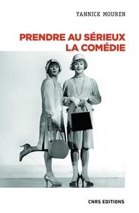 Yannick Mouren - Prendre au sérieux la comédie.