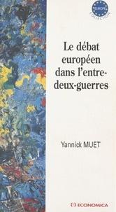 Yannick Muet - Le débat européen dans l'Entre-deux-guerres.
