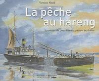 Yannick Nazé - La pêche au hareng - Souvenirs de Léon Bénard, patron de drifter.