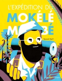 Yannick Nory - L'expédition du Mokélé Mbembé.