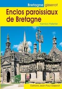 Yannick Pelletier - Enclos paroissiaux de Bretagne.