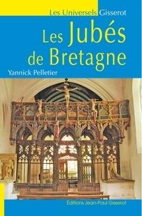 Yannick Pelletier - Le Jubés de Bretagne.