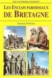 Yannick Pelletier - Les enclos paroissiaux de Bretagne.