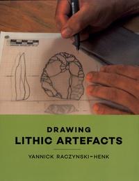 Yannick Raczynski-Henk - Drawing Lithic Artefacts.
