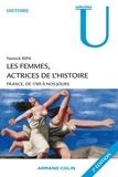 Yannick Ripa - Les femmes, actrices de l'Histoire - France, de 1789 à nos jours.