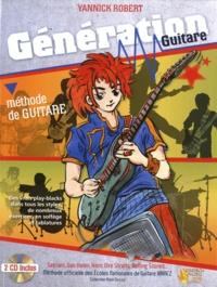 Yannick Robert - Génération Guitare - Méthode de guitare. 2 CD audio