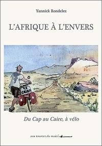 Yannick Rondelez - L'Afrique à l'envers - Du Cap au Caire, à vélo.
