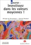 Yannick Roudaut et Philippe de Portzamparc - Bourse : Investissez dans les valeurs moyennes !.
