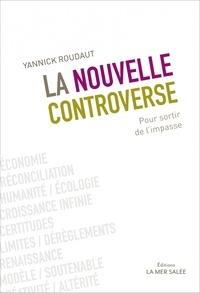 Yannick Roudaut - La nouvelle controverse - Pour sortir de l'impasse.