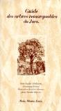 Yannick Roueire et Anne-Sophie Obellianne - Guide des arbres remarquables du Jura.
