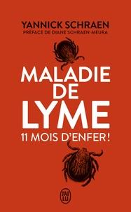 Yannick Schraen - Maladie de Lyme - 11 mois d'enfer.