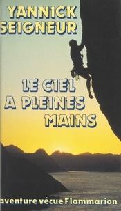 Yannick Seigneur et Jean-Marie Choffat - Le ciel à pleines mains.