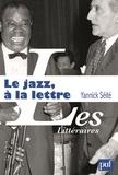 Yannick Séité - Le jazz, à la lettre - La littérature et le jazz.