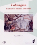 Yannick Simon - Lohengrin - Un tour de France, 1887-1891.